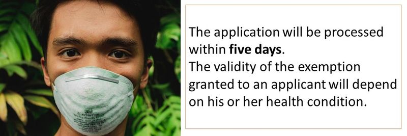The application will be processed within five days.  The validity of the exemption granted to an applicant will depend on his or her health condition.