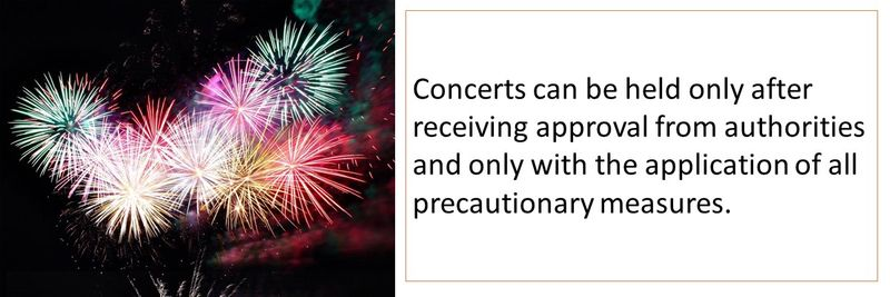 Concerts can be held only after receiving approval from authorities and only with the application of all precautionary measures.