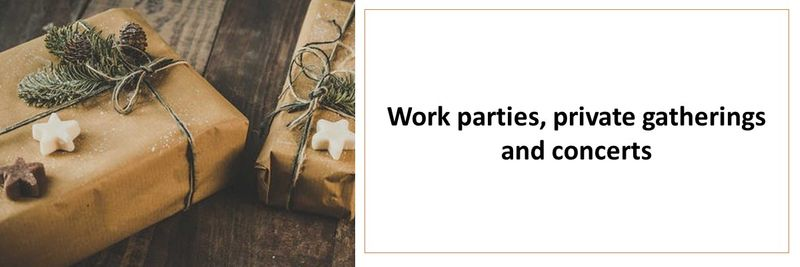 Work parties, private gatherings and concerts