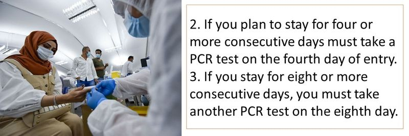 2. If you plan to stay for four or more consecutive days must take a PCR test on the fourth day of entry. 3. If you stay for eight or more consecutive days, you must take another PCR test on the eighth day.