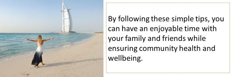 By following these simple tips, you can have an enjoyable time with your family and friends while ensuring community health and wellbeing.