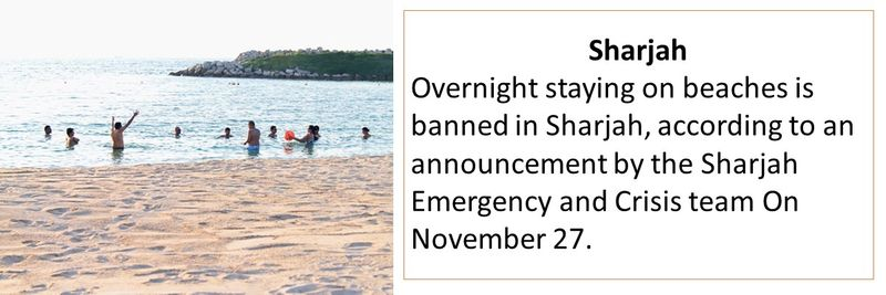 Overnight staying on beaches is banned in Sharjah, according to an announcement by the Sharjah Emergency and Crisis team On November 27.