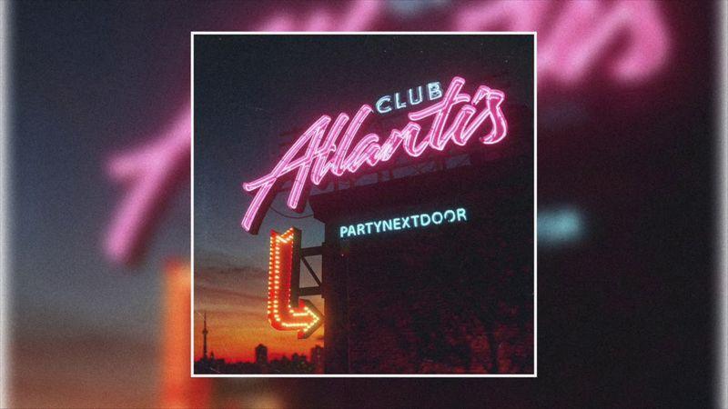 TAB PartyNextDoor – Club Atlantis-1577770079978