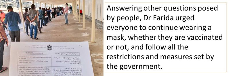 Answering other questions posed by people, Dr Farida urged everyone to continue wearing a mask, whether they are vaccinated or not, and follow all the restrictions and measures set by the government.
