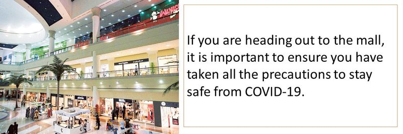 If you are heading out to the mall, it is important to ensure you have taken all the precautions to stay safe from COVID-19.