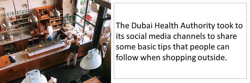 The Dubai Health Authority took to its social media channels to share some basic tips that people can follow when shopping outside.