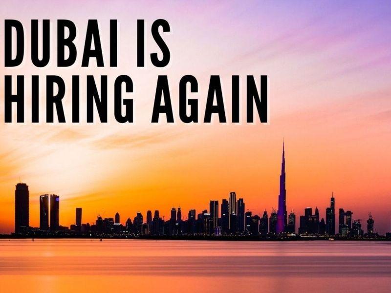 UAE Jobs: Dubai is hiring again