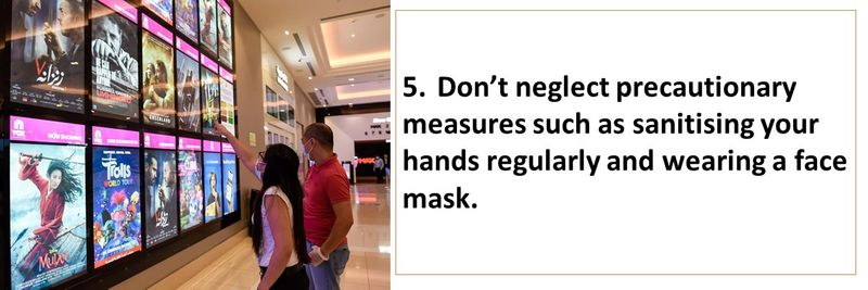 5.Don't neglect precautionary measures such as sanitising your hands regularly and wearing a face mask.