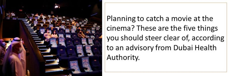 Planning to catch a movie at the cinema? These are the five things you should steer clear of, according to an advisory from Dubai Health Authority.