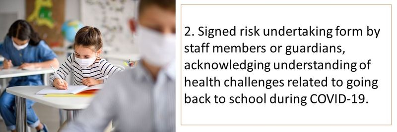 2. Signed risk undertaking form by staff members or guardians, acknowledging understanding of health challenges related to going back to school during COVID-19.