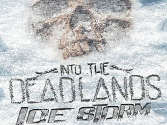 Into The Deadlands: Ice Storm