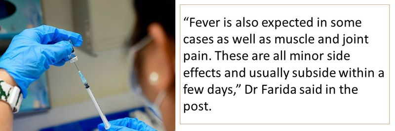 """""""Fever is also expected in some cases as well as muscle and joint pain. These are all minor side effects and usually subside within a few days,"""" Dr Farida said in the post."""