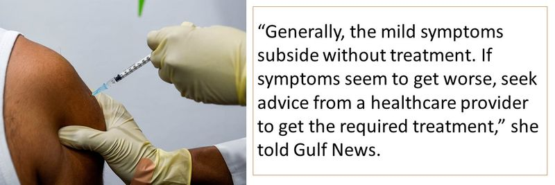 """""""Generally, the mild symptoms subside without treatment. If symptoms seem to get worse, seek advice from a healthcare provider to get the required treatment,"""" she told Gulf News."""
