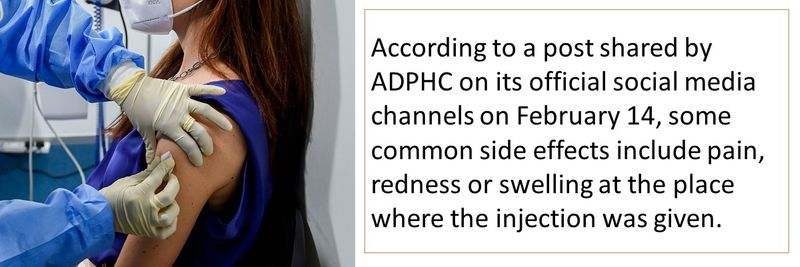 According to a post shared by ADPHC on its official social media channels on February 14, some common side effects include pain, redness or swelling at the place where the injection was given.