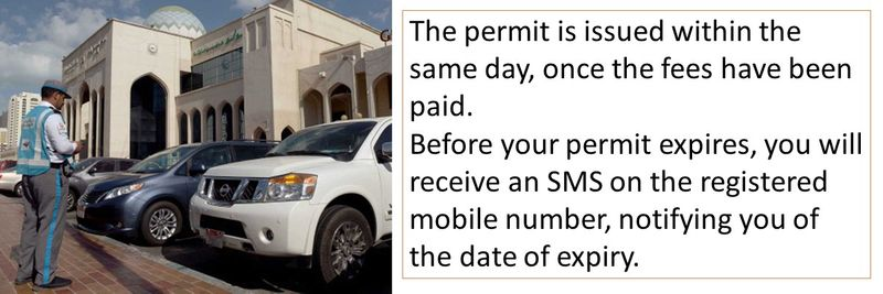 The permit is issued within the same day, once the fees have been paid. Before your permit expires, you will receive an SMS on the registered mobile number, notifying you of the date of expiry.