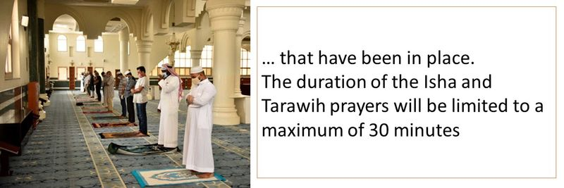… that have been in place. The duration of the Isha and Tarawih prayers will be limited to a maximum of 30 minutes