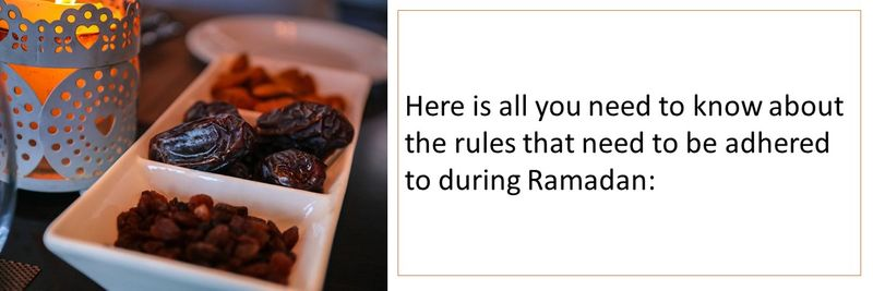 Here is all you need to know about the rules that need to be adhered to during Ramadan: