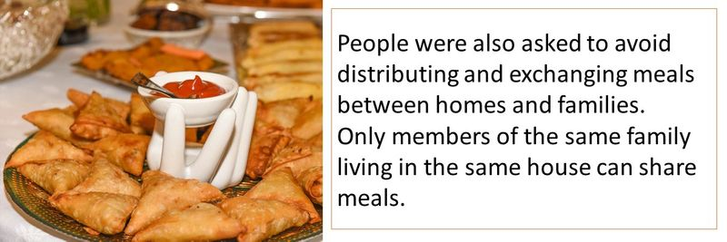 People were also asked to avoid distributing and exchanging meals between homes and families. Only members of the same family living in the same house can share meals.