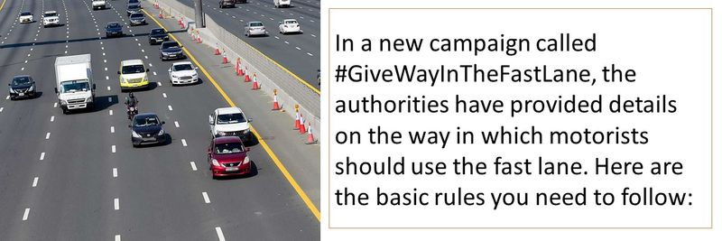 In a new campaign called #GiveWayInTheFastLane, the authorities have provided details on the way in which motorists should use the fast lane. Here are the basic rules you need to follow: