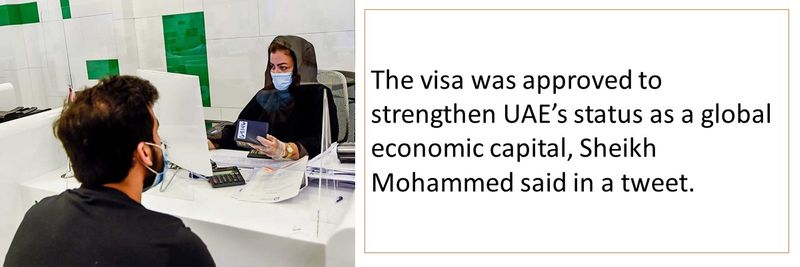 The visa was approved to strengthen UAE's status as a global economic capital, Sheikh Mohammed said in a tweet.