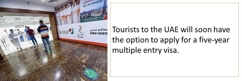 Tourists to the UAE will soon have the option to apply for a five-year multiple entry visa.