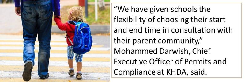 """""""We have given schools the flexibility of choosing their start and end time in consultation with their parent community,"""" Mohammed Darwish, Chief Executive Officer of Permits and Compliance at KHDA, said."""