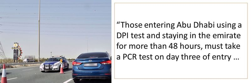 """""""Those entering Abu Dhabi using a DPI test and staying in the emirate for more than 48 hours, must take a PCR test on day three of entry …"""