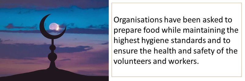 Organisations have been asked to prepare food while maintaining the highest hygiene standards and to ensure the health and safety of the volunteers and workers.