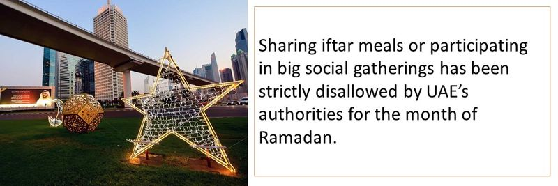 Sharing iftar meals or participating in big social gatherings has been strictly disallowed by UAE's authorities for the month of Ramadan.