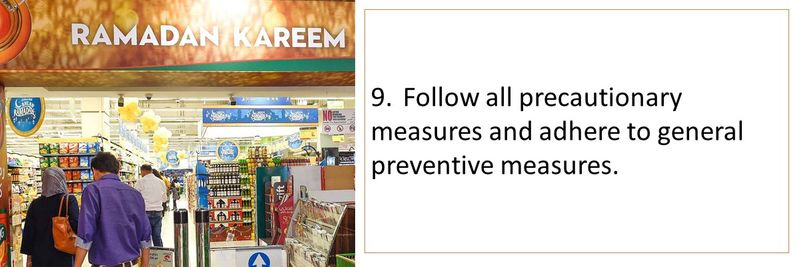 9.Follow all precautionary measures and adhere to general preventive measures.