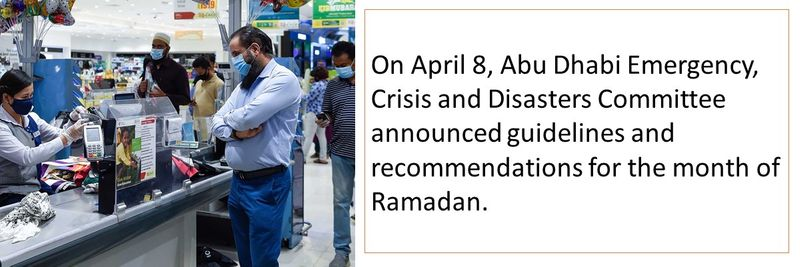 On April 8, Abu Dhabi Emergency, Crisis and Disasters Committee announced guidelines and recommendations for the month of Ramadan.