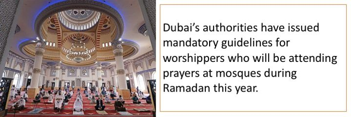 Dubai's authorities have issued mandatory guidelines for worshippers who will be attending prayers at mosques during Ramadan this year.