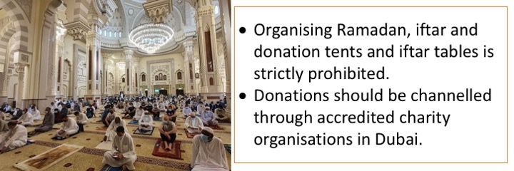 Organising Ramadan, iftar and donation tents and iftar tables is strictly prohibited. Donations should be channelled through accredited charity organisations in Dubai.