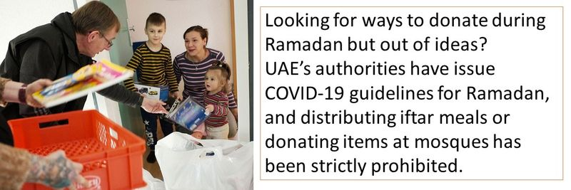 Looking for ways to donate during Ramadan but out of ideas?  UAE's authorities have issue COVID-19 guidelines for Ramadan, and distributing iftar meals or donating items at mosques has been strictly prohibited.