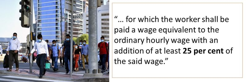 """""""… for which the worker shall be paid a wage equivalent to the ordinary hourly wage with an addition of at least 25 per cent of the said wage."""""""
