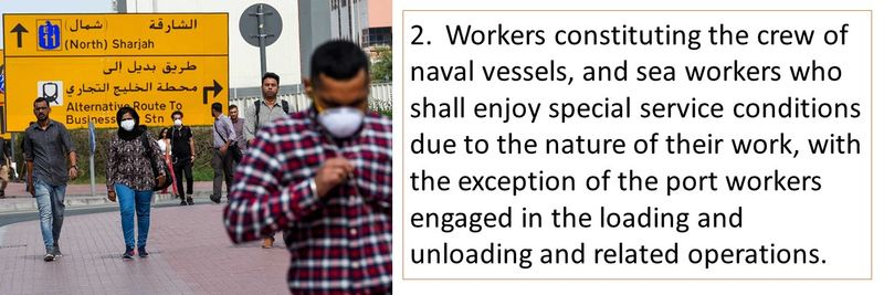 2.Workers constituting the crew of naval vessels, and sea workers who shall enjoy special service conditions due to the nature of their work, with the exception of the port workers engaged in the loading and unloading and related operations.