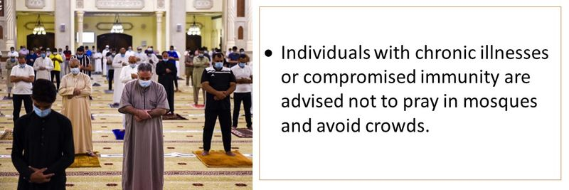 Individuals with chronic illnesses or compromised immunity are advised not to pray in mosques and avoid crowds.