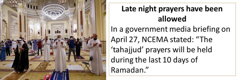 """Late night prayers have been allowed In a government media briefing on April 27, NCEMA stated: """"The 'tahajjud' prayers will be held during the last 10 days of Ramadan."""""""