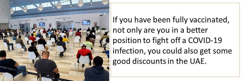 If you have been fully vaccinated, not only are you in a better position to fight off a COVID-19 infection, you could also get some good discounts in the UAE.