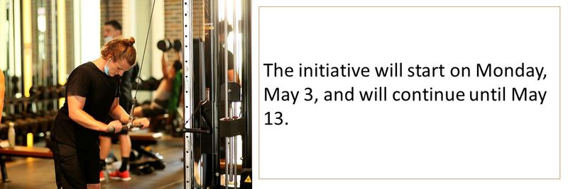 The initiative will start on Monday, May 3, and will continue until May 13.