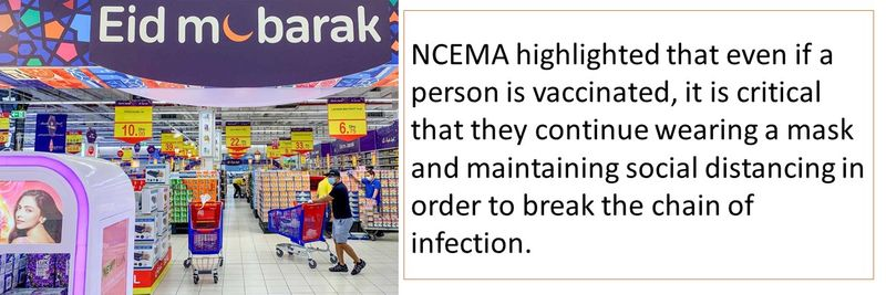 NCEMA highlighted that even if a person is vaccinated, it is critical that they continue wearing a mask and maintaining social distancing in order to break the chain of infection.