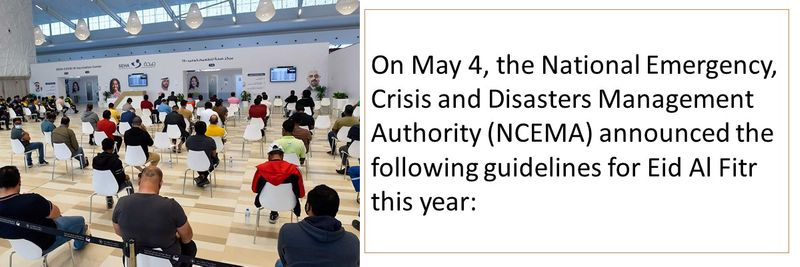 On May 4, the National Emergency, Crisis and Disasters Management Authority (NCEMA) announced the following guidelines for Eid Al Fitr this year: