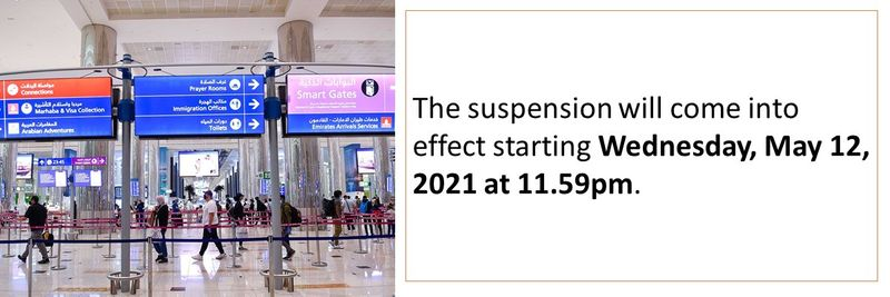 The suspension will come into effect starting Wednesday, May 12, 2021 at 11.59pm.