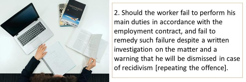 2. Should the worker fail to perform his main duties in accordance with the employment contract, and fail to remedy such failure despite a written investigation on the matter and a warning that he will be dismissed in case of recidivism [repeating the offence].