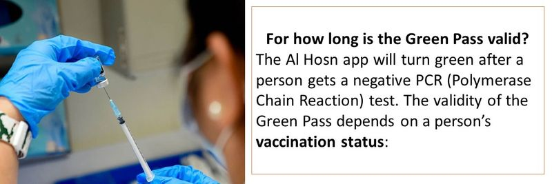 For how long is the Green Pass valid? The Al Hosn app will turn green after a person gets a negative PCR (Polymerase Chain Reaction) test. The validity of the Green Pass depends on a person's vaccination status: