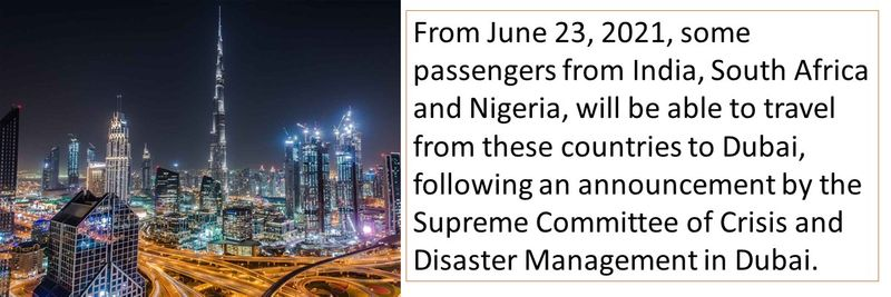 From June 23, 2021, some passengers from India, South Africa and Nigeria, will be able to travel from these countries to Dubai, following an announcement by the Supreme Committee of Crisis and Disaster Management in Dubai.