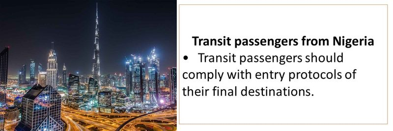 Transit passengers from Nigeria •Transit passengers should comply with entry protocols of their final destinations.