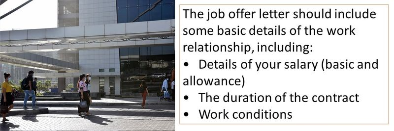 The job offer letter should include some basic details of the work relationship, including: •Details of your salary (basic and allowance) •The duration of the contract •Work conditions