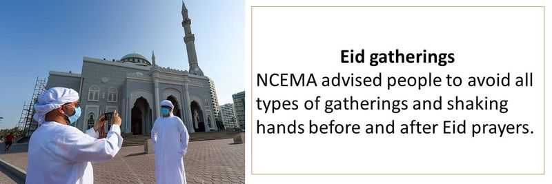 Eid gatherings NCEMA advised people to avoid all types of gatherings and shaking hands before and after Eid prayers.