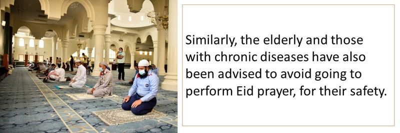 Similarly, the elderly and those with chronic diseases have also been advised to avoid going to perform Eid prayer, for their safety.